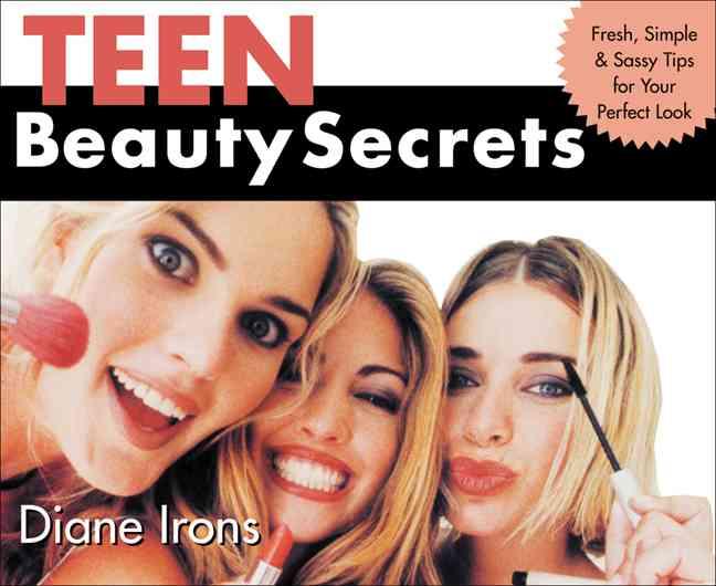 Teen Beauty Secrets By Irons, Diane